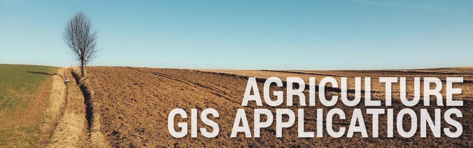 Agriculture GIS Applications