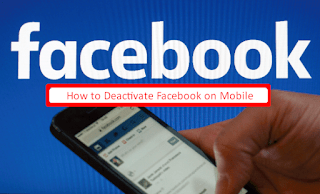 How To Deactivate Facebook Mobile