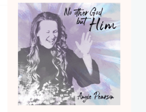 Angie Pearson - No Other God but Him