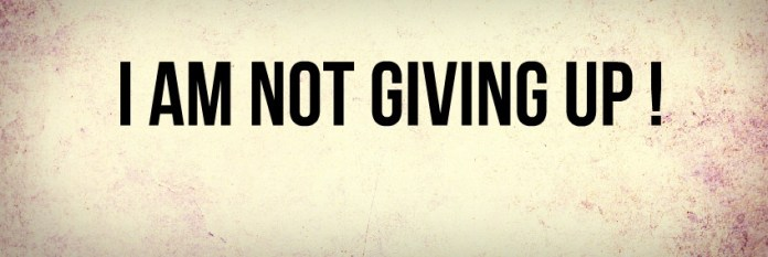 i_am_not_giving_up-52931