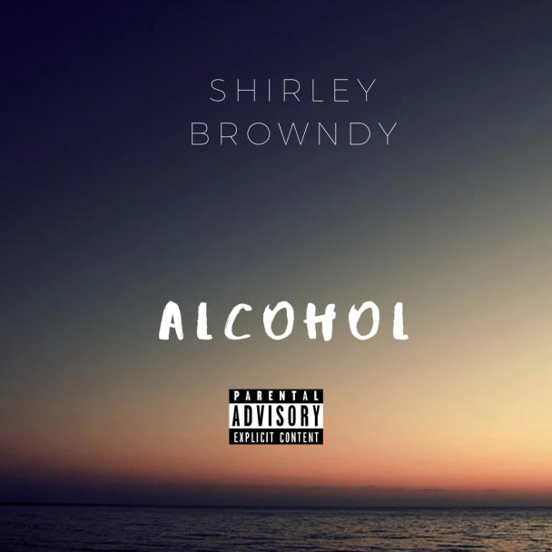 Music: Shirley Browndy - Alcohol 7