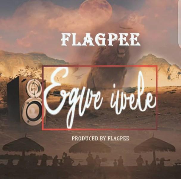 Music: Flag Pee - Egwe Iwele 13