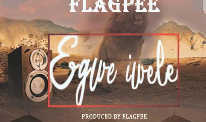 Music: Flag Pee - Egwe Iwele 2