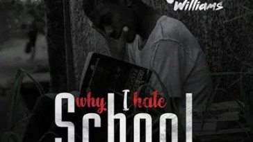 [Music] Jehnsz Williams - Why I Hate School (School Na Scam) 7