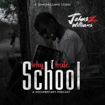 [Music] Jehnsz Williams - Why I Hate School (School Na Scam) 1