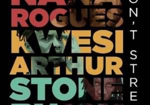 Nana Rogues ft. Stonebwoy, Kwesi Arthur – Don't Stress