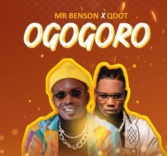 Mr Benson Ft. Qdot – Ogogoro