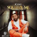 ICent - Squeeze Me