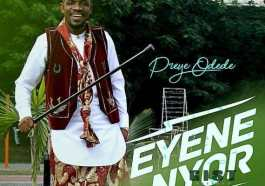 Preye Odede – Enyene Nyor (Marvelous) Mp3 Download
