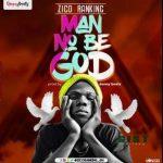 Zico Ranking – Man No Be God