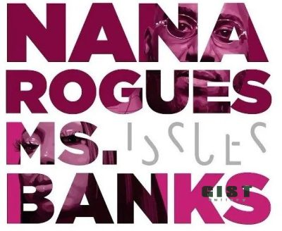 Nana Rouges – Issues Ft. Ms Banks