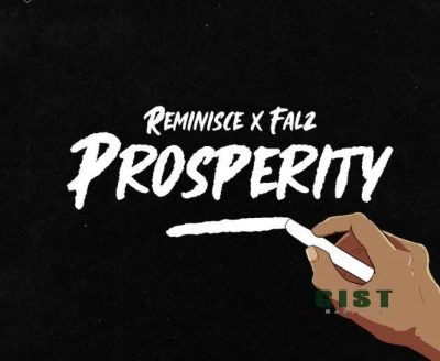 Reminisce – Prosperity Ft. Falz