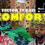 VIDEO: Vector ft. Davido – Comfort
