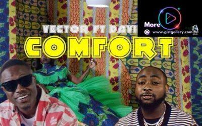 VIDEO: Vector ft. Davido – Comfort