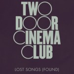 ALBUM: Two Door Cinema Club Lost Songs (Found) Zip Download