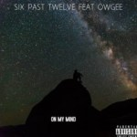 Six Past Twelve & Owgee On My Mind Mp3 Download