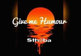 Sthaba Give me Humour Mp3 Download