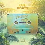 EP: Kane Brown Mixtape, Vol. 1 Ep Download
