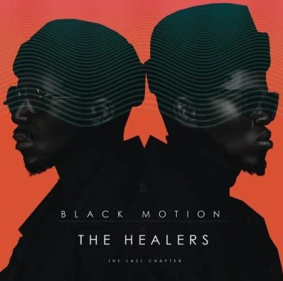 Black Motion The Healers: The Last Chapter Album Zip Download