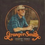 Granger Smith Country Things, Vol. 1 Album Zip Download