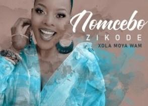 Nomcebo Zikode Xola Moya Wam Zip Download