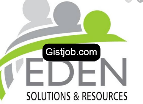 Eden Solutions and Resources Limited Job Recruitment (5 Positions)