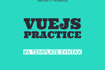 VueJS Practice and VueJS Seminar published by German IT Academy