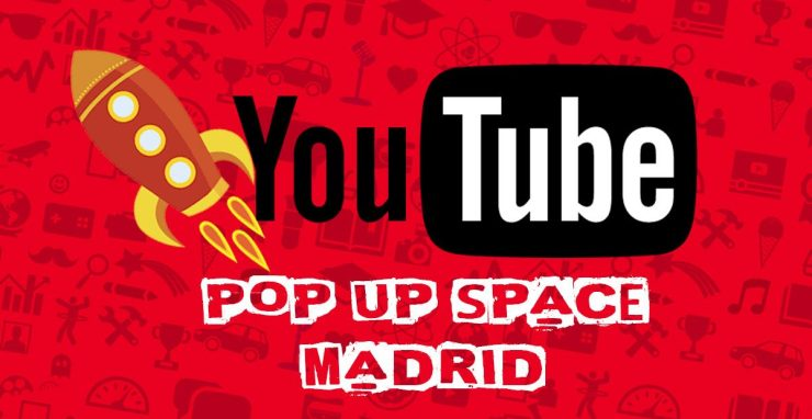 VUELVE YOUTUBE POP-UP SPACE MADRID 2017