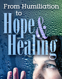 From Humiliation to Hope and Healing