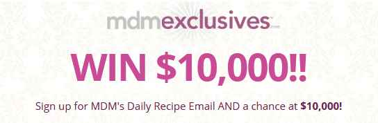 MDM Exclusives $10,000 Cash Sweepstakes(www MDMExclusives com)