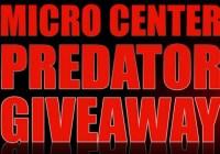 Micro Center Predator Giveaway