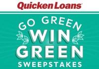 Quicken Loans Go Green Win Green Sweepstakes
