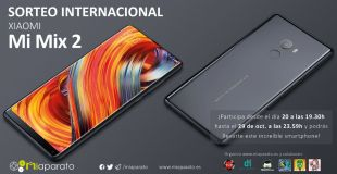 International draw of a Xiaomi Mi MIX 2! – ¡Sorteo internacional de un Xiaomi Mi MIX 2! E:29/10