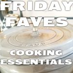 Cooking Essentials For The Home Chef – Friday Faves