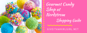 Gourmet Candy Shop at Nordstrom - A Shopping Guide