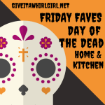 Day Of The Dead Home & Kitchen – Friday Faves