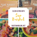 Sun Basket REVIEW & COUPON – Clean-Eating Subscription Box Meal Kit – Special Offer Inside