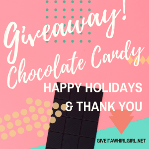 GIVEAWAY - Chocolate Candy at Give It A Whirl Girl - Happy Holidays and Thank You