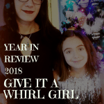 Year In Review – Top 10 Posts At Give It A Whirl Girl For 2018