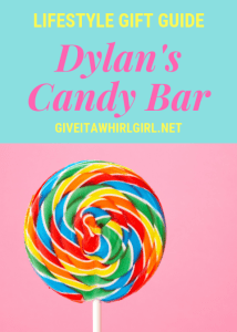 Dylan's Candy Bar - Lifestyle Gift Guide - GIVE IT A WHIRL GIRL