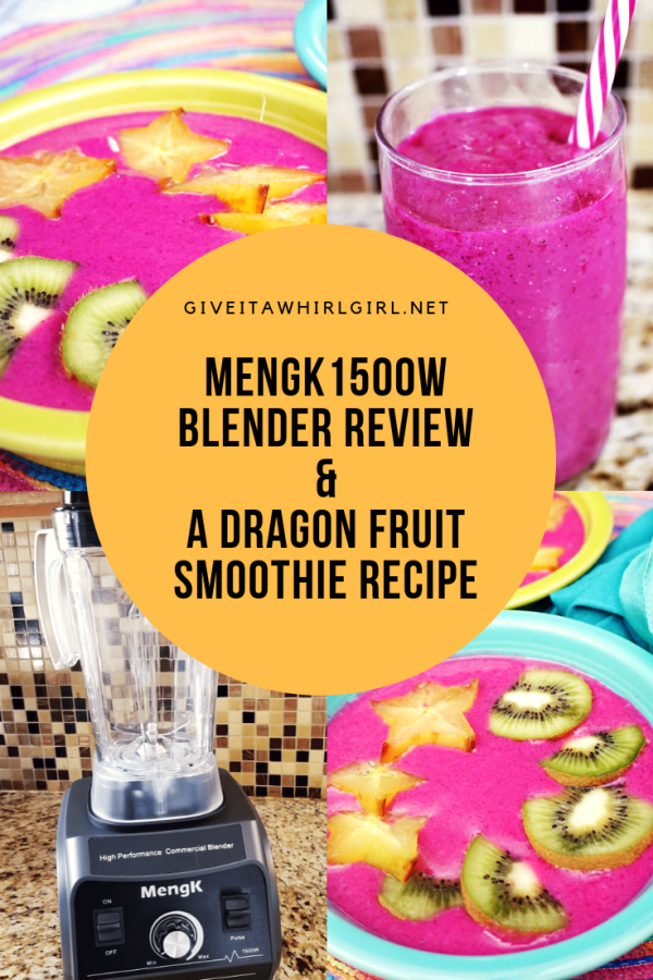 MENGK BLENDER REVIEW & A Dragon Fruit Smoothie RECIPE by GIVE IT A WHIRL GIRL