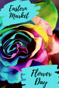 Eastern Market Flower Day 2019 by Give It A Whirl Girl