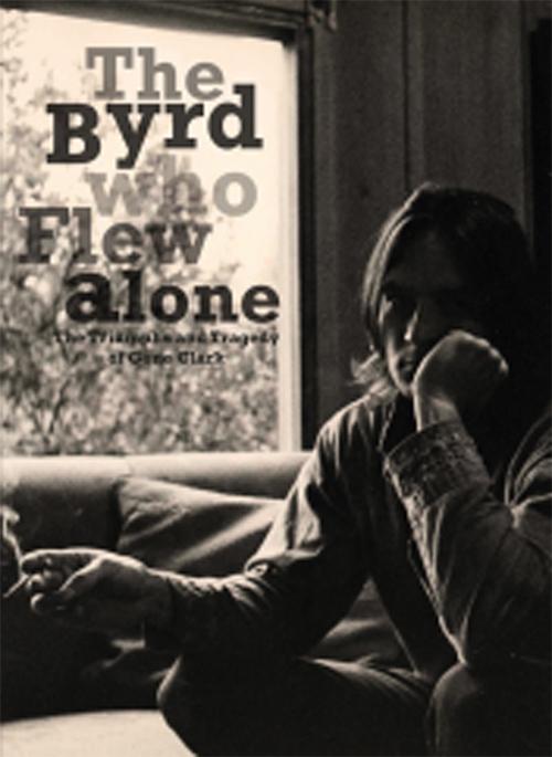 The Byrd Who Flew Alone ~ Gene Clark