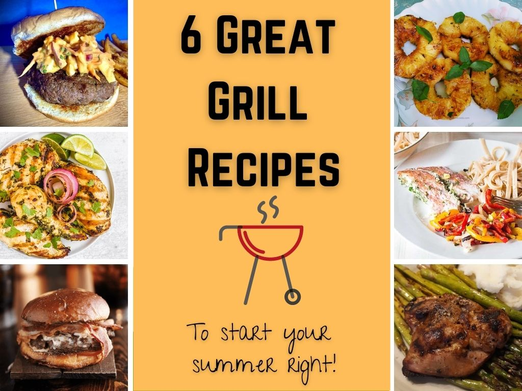 Grilling Roundup 2 6 Great Grill Recipes to Start Your Summer