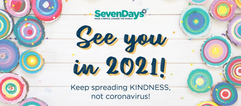 See you for SevenDays® 2021!