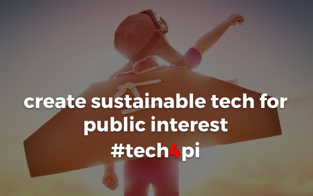 an open call to create sustainable technology for public interest