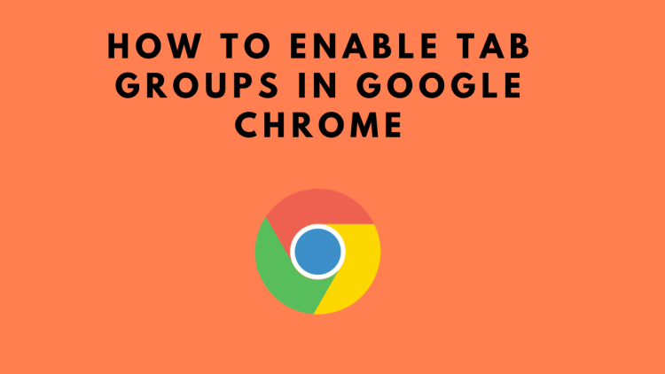 How to enable Tab Groups in Google Chrome