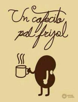 Un cafecito pa'l frijol