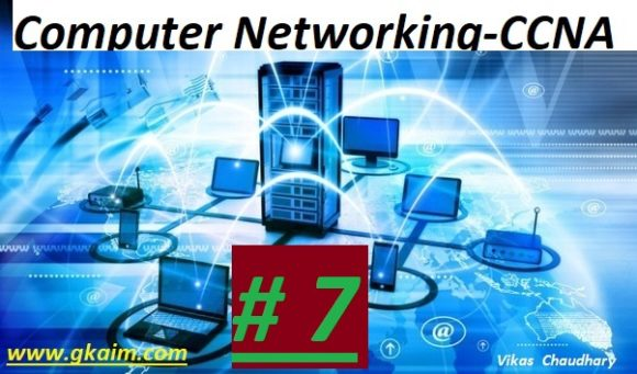 Computer Networking #7 -Questions and Answers