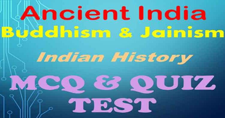 MCQ Set] Buddhism - Jainism> GK Objective Questions